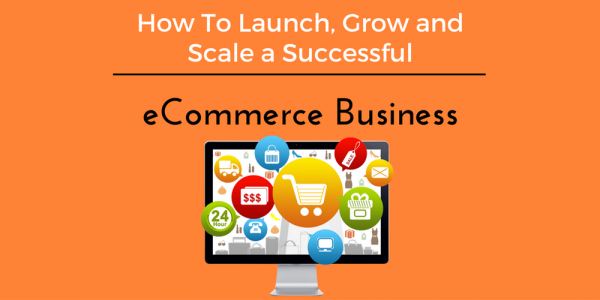 the secrets of starting a successful e-commerce business